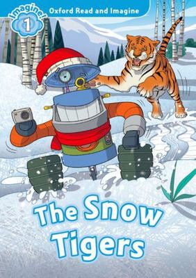 The Snow Tigers (Oxford Read and Imagine Level 1)
