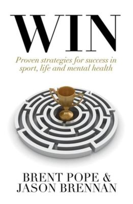 Win - Proven Strategies for Success in Sport, Life and Mental Health