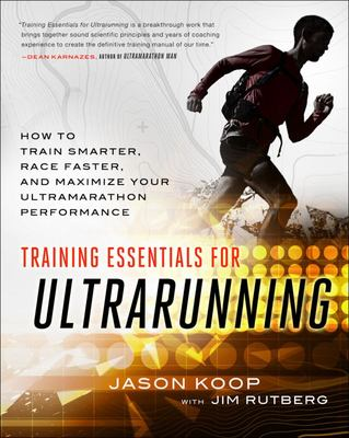 Training Essentials for UltrarunningHow to Train Smarter, Race Faster, and Maximize Your Ultramarathon Performance