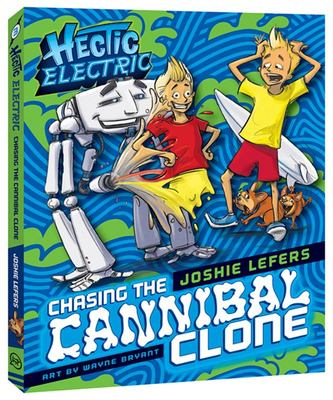 Chasing the Cannibal Clone ((Hectic Electric #3)