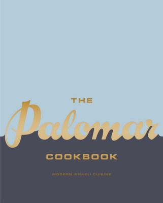 The Palomar Cookbook - Modern Israeli Cuisine