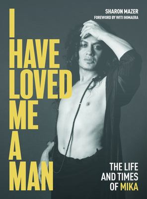 I Have Loved Me a Man - The Life and Times of Mika