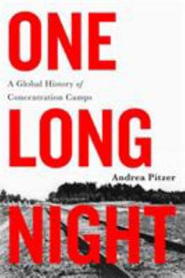 One Long Night - A Global History of Concentration Camps