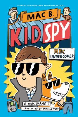 Mac Undercover (#1 Mac B Kid Spy)