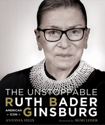 The Unstoppable Ruth Bader Ginsburg - American Icon