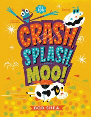 Crash, Splash, or Moo!