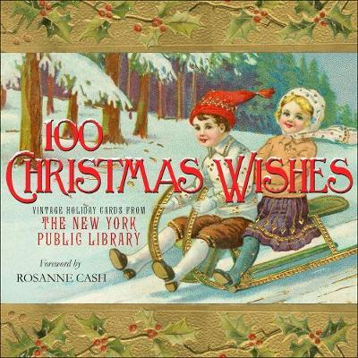 100 Christmas Wishes - Vintage Holiday Cards from the New York Public Library
