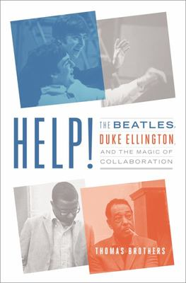 Help! - The Beatles, Duke Ellington, and the Magic of Collaboration