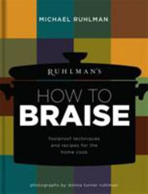 BRAISE RUHLMANS HOW TO