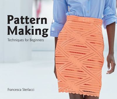 Pattern Making - Techniques for Beginners