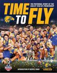 Time to Fly: The Pictorial Story of the Eagles 2018 AFL Premiership