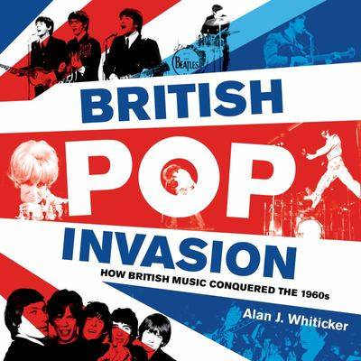 British Pop Invasion - How British Music Conquered The 1960s