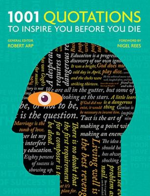1001 Quotations to Inspire You Before You Die