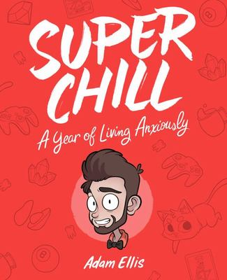 Super Chill - A Year of Living Anxiously