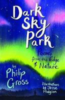 Dark Sky Park - Poems from the Edge of Nature