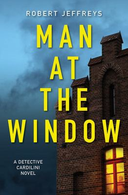 Man at the Window: A Detective Cardilini Novel