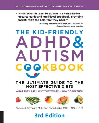 The Kid-Friendly ADHD and Autism Cookbook - The Ultimate Guide to Diets That Work