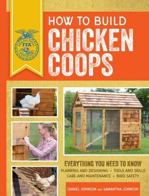 How to Build Chicken Coops - Everything You Need to Know