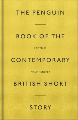 Penguin Book of the Contemporary British Short Story The