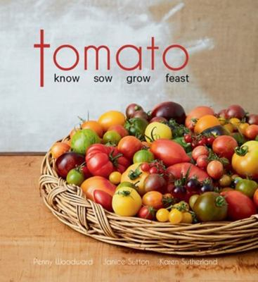 Tomato - Know, Sow Grow, Feast