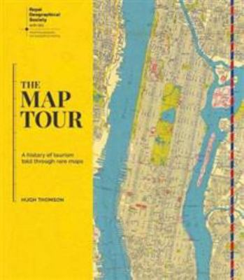 The Map Tour: A History of Tourism Told Through Rare Maps