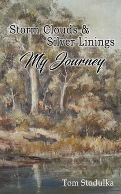 Storm Clouds and Silver Linings - My Journey