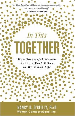 In This Together - How Successful Women Support Each Other in Work and Life
