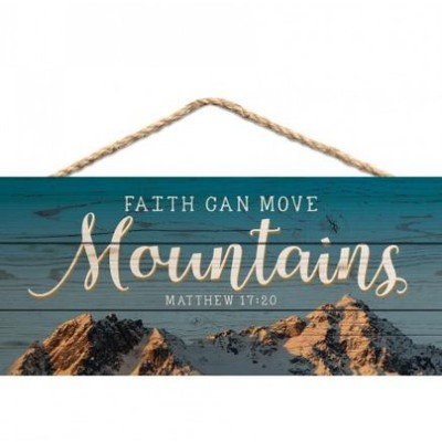 Hanging Sign Faith Can Move Mountains