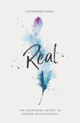 Real - The Surprising Secret to Deeper Relationships