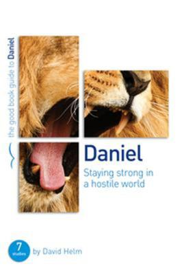 GBG Daniel - Staying Strong in a Hostile World