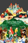 Fairy Tale Play (Pop-up Storytelling Book)