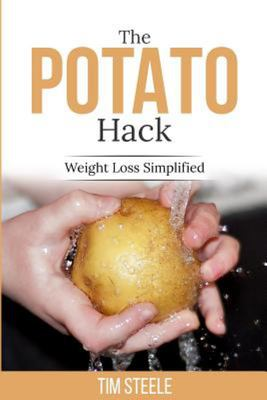 The Potato Hack - Weight Loss Simplified
