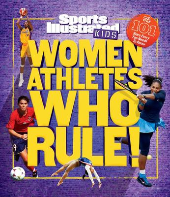 Women Athletes Who Rule! - The 101 Stars Every Fan Needs to Know