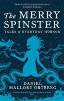 The Merry Spinster - Tales of Everyday Horror