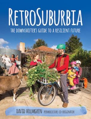 RetroSuburbia: the Downshifter's Guide to a Resilient Future