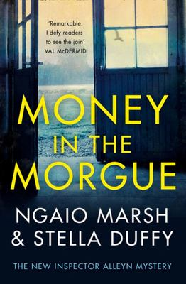 Money in the Morgue - The New Inspector Alleyn Mystery
