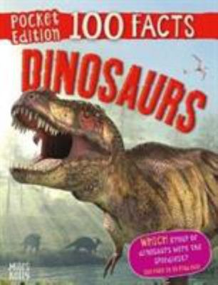 100 Facts Dinosaurs Pocket Edition