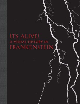 It's Alive! - A Visual History of Frankenstein