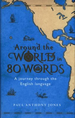 Around the World in 80 Words: A Journey Through the English Language (HB)