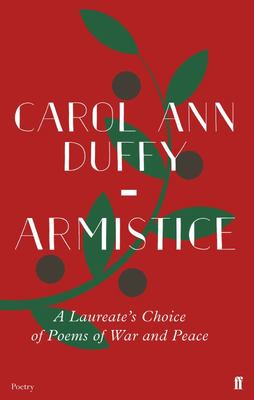 Armistice - A Laureate's Choice of Poems of War and Peace