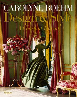 Carolyne Roehm: Design and Style - A Constant Thread