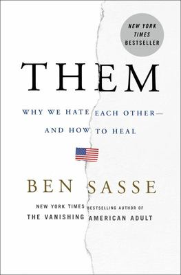 Them - Why We Hate Each Other - and How to Heal