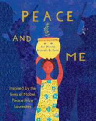 Peace and Me: Inspired by the lives of Nobel Peace Prize Laureates