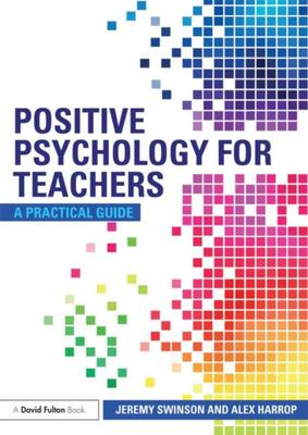 Positive Psychology for Teachers: A Practical Guide