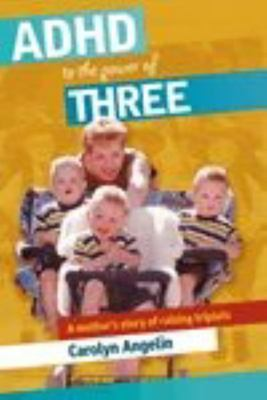 ADHD to the Power of Three - Mother