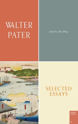 Selected Essays: Walter Pater