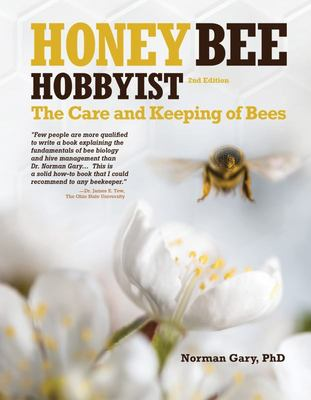Honey Bee Hobbyist - The Care and Keeping of Bees