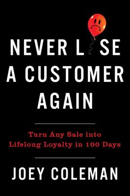 Never Lose a Customer Again - 100 Days from First Purchase to Longterm Loyalty