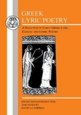 Greek Lyric Poetry - A Selection of Early Greek Lyric, Elegiac and Iambic Poetry