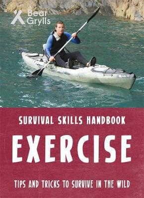 Exercise - Bear Grylls Survival Skills